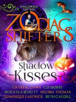 Shadow Kisses: A Zodiac Shifters Paranormal Romance Anthology by [Zodiac  Shifters, Crystal  Dawn, C.D.  Gorri, McKayla  Schutt, Melissa Thomas, Dominique Eastwick, Beth Caudill]