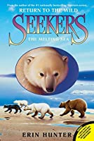 Seekers: Return to the Wild #2: The Melting Sea (Seekers: Return to the Wild, 2)