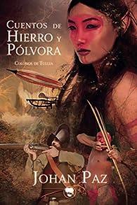 Cuentos de hierro y pólvora: Colonos de Tulgia par Johan Paz