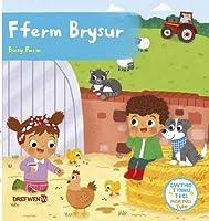 Fferm Brysur / Busy Farm