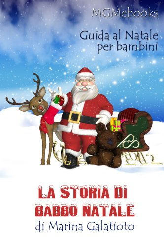 Storia Babbo Natale Bambini.La Storia Di Babbo Natale Italian Edition Kindle Edition By Galatioto Marina Children Kindle Ebooks Amazon Com