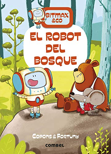 El robot Del Bosque: 1 (Bitmax & Co.)