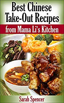 Best Chinese Take-out Recipes from Mama Li's Kitchen by [Sarah Spencer, Marjorie Kramer]