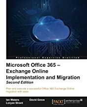 Microsoft Office 365 - Exchange Online Implementation and Migration - Second Edition