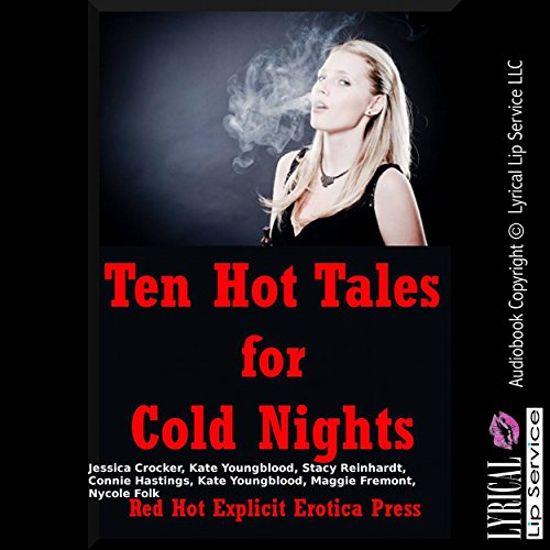 Ten Hot Tales for Cold Nights: Ten Explicit Erotica Stories audiobook cover art