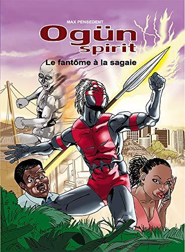 Couverture du livre Ogün Spirit: Le fantôme à la sagaie