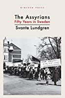 The Assyrians: Fifty Years in Sweden