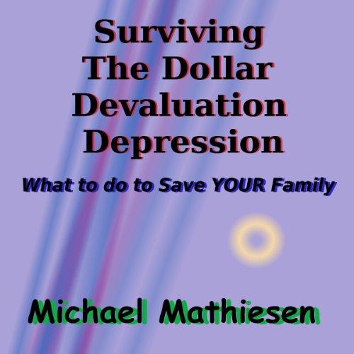 Surviving the Dollar Devaluation Depression audiobook cover art