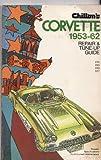 Chilton's Repair and Tune Up Guide Corvette, 1953-1962