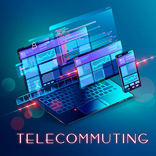 Telecommuting - Work from Home with The Best Relaxing Music for Your Home Office