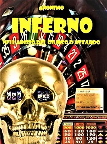Inferno: Nell'abisso del giuoco d'azzardo (Italian Edition)