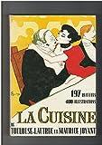La cuisine de Toulouse-Lautrec et de Maurice Joyant - 197 recettes et 400 illustrations