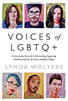 Voices of LGBTQ+: A Conversation Starter for Understanding, Supporting, and Protecting Gay, Bi, Trans, and Queer People