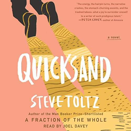 Quicksand                   By:                                                                                                                                 Steve Toltz                               Narrated by:                                                                                                                                 Joel Davey                      Length: 16 hrs and 33 mins     17 ratings     Overall 4.1