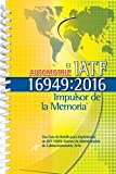 El Impulsor de la Memoria Automotriz IATF 16949:2016 (Spanish Edition)