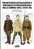 Voluntarios extranjeros y brigadas internacionales de la Guerra Civil (1936-1939) (Historia)