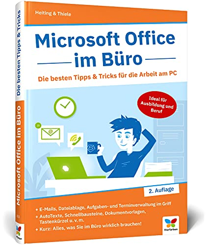 Microsoft Office im Büro: Die besten Tipps & Tricks für die Arbeit am PC. Für Microsoft Office 365 und Word, Excel, PowerPoint, Outlook 2016 bis 2022