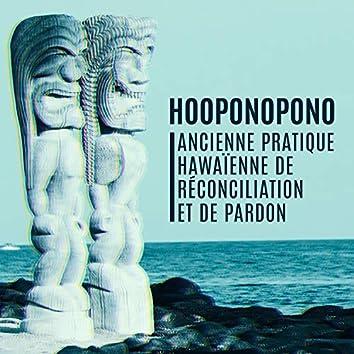 Hooponopono: Ancienne pratique hawaïenne de réconciliation et de pardon, Méditation transcendantale, Ouvrir ses chakras, Paisible et L'harmonie et l'âme et corps