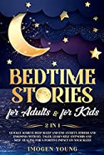 Bedtime stories for adults: & for kids 2 in 1. Quickly achieve deep sleep and end anxiety, stress and insomnia with 95+ tales. Learn self-hypnosis and self-healing for a positive impact on your sleep