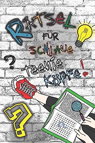Rätsel für schlaue Teenie Köpfe: Cooler Rätselspaß für Kinder ab 12: Wortsuche, 3-D Labyrinthe, Sudokus, Nanogramme, Kakuro, Symbolrätsel