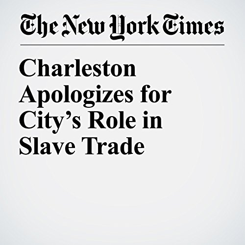 Charleston Apologizes for City's Role in Slave Trade audiobook cover art