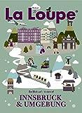 La Loupe Innsbruck, No. 1: Das Magazin mit integriertem Reiseführer für Innsbruck
