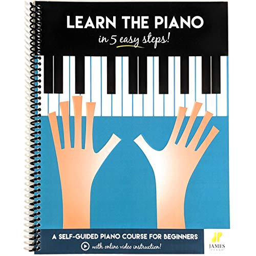 Piano: Learn The Piano in 5 Easy Steps: A Self-Guided Piano...