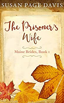 The Prisoner's Wife (Maine Brides Book 1) by [Susan Page Davis]