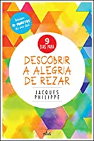 9 Dias para Descobrir a Alegria de Rezar (Portuguese Edition)
