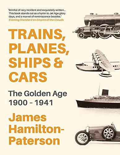 Hamilton-Paterson, J: Trains, Planes, Ships and Cars