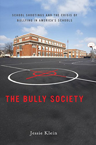 Image of The Bully Society: School Shootings and the Crisis of Bullying in America's Schools (Intersections, 6)