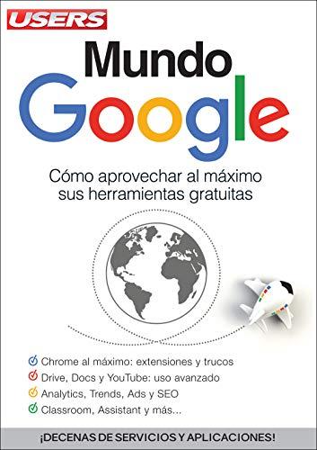 Mundo Google: Cómo aprovechar al máximo sus herramientas gratuitas