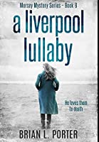 A Liverpool Lullaby: Premium Hardcover Edition