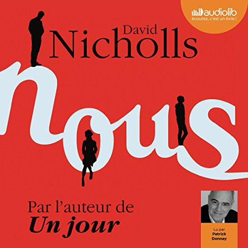 Nous                   By:                                                                                                                                 David Nicholls                               Narrated by:                                                                                                                                 Patrick Donnay                      Length: 14 hrs and 12 mins     1 rating     Overall 4.0