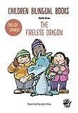 CHILDREN BILINGUAL BOOKS – ENGLISH/SPANISH – THE FIRELESS DRAGON: Libros bilingües para niños – Inglés/Castellano – El dragón que no tenía fuego – 4-6 years old learn languages