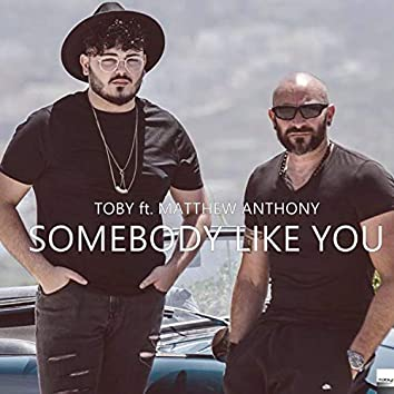 Somebody Like You (feat. Matthew Anthony)