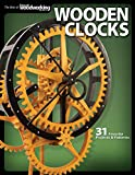 Wooden Clocks: 31 Favorite Projects & Patterns (Fox Chapel Publishing) Cases for Grandfather, Pendulum, Desk Clocks & More with Your Scroll Saw; Includes Beginner, Intermediate, and Advanced Designs