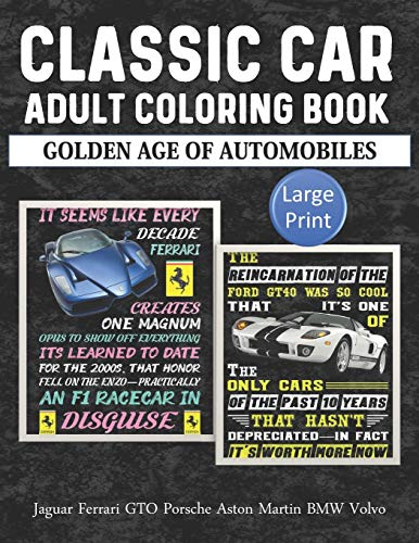 Classic Car Adult Coloring Book Golden Age Of Automobiles Jaguar Ferrari GTO Porsche Aston Martin BMW Volvo Large Print: Funny Game For Adult or ... and Relaxation Activities. Novelty Gift Idea.