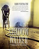 The Shadow Walker: A Rabbi Forged in Fury Battles to Free Kids Snatched by a Sex Trafficker