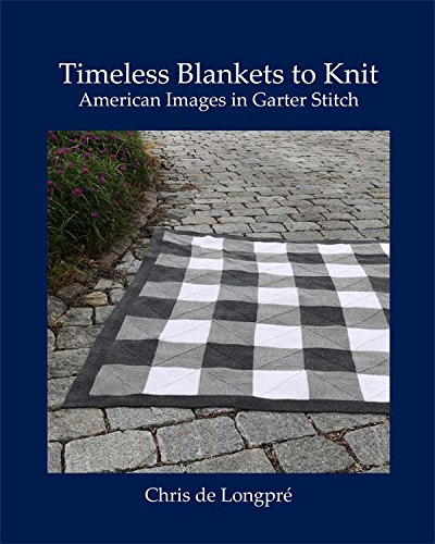 Timeless Blankets to Knit: American Images in Garter Stitch