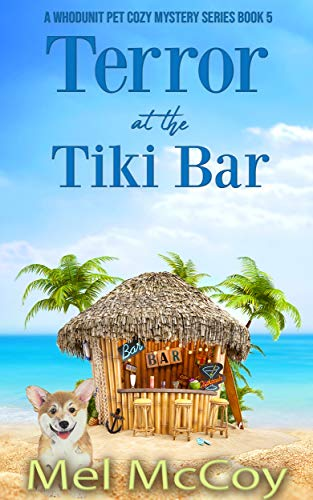 Terror at the Tiki Bar (A Whodunit Pet Cozy Mystery Series Book 5) by [Mel McCoy]
