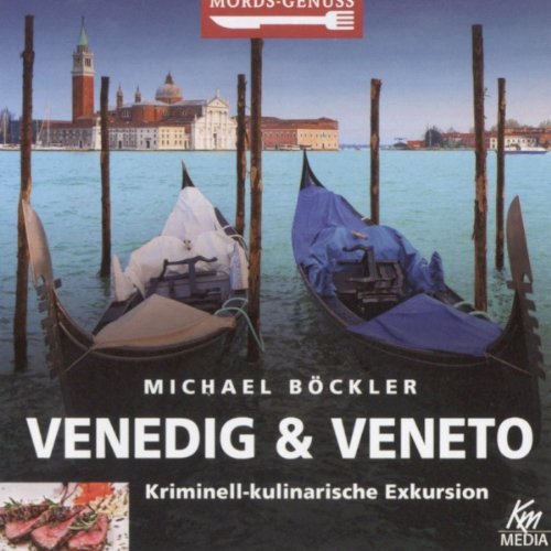 Venedig und Veneto: Kriminell-kulinarische Exkursion (Mords-Genuss) audiobook cover art