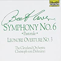 Beethoven: Symphony No. 6, Pastorale / Leonore Overture No. 3 (2003-10-28)