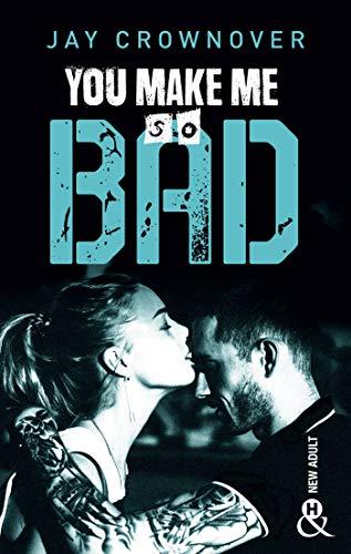 You make me so bad : par l'auteur New Adult de la série à succès BAD, déjà 100 000 lecteurs conquis ! (&H)