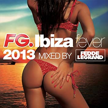 Ibiza Fever 2013 mixed by Fedde le Grand