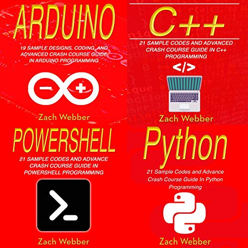 Advanced Programming with Sample Codings - 4 Books in 1     Arduino, C++, Powershell and Python Programming with Sample Designs and Codings              By:                                                                                                                                 Zach Webber                               Narrated by:                                                                                                                                 William Bahl                      Length: 5 hrs and 28 mins     7 ratings     Overall 5.0