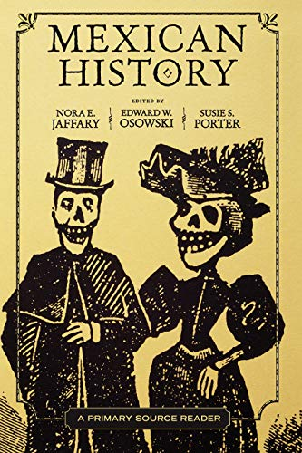 Mexican History: A Primary Source Reader