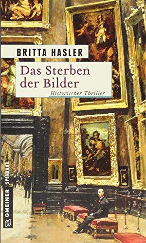 Das Sterben der Bilder: Thriller (Historische Romane im GMEINER-Verlag) (Julius Pawalet)