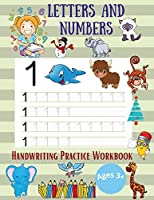 Letters and Numbers Handwriting Practice Workbooks: Colored Pages of Practice for Kids with Pen Control, Line Tracing, Numbers and Letters with Coloring Illustrations Number Tracing Book for Pre-schoolers and Kids Ages 3-5 8.5x11