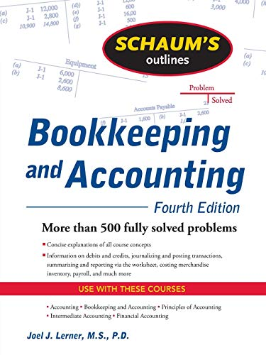 Compare Textbook Prices for Schaum's Outline of Bookkeeping and Accounting, Fourth Edition Schaum's Outlines 4 Edition ISBN 8580001234991 by Lerner, Joel,Gokarn, Rajul